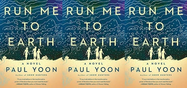 cover of run me to earth by paul yoon, books