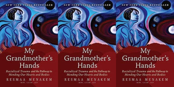 cover of my grandmother's hands by resmaa menakem, books