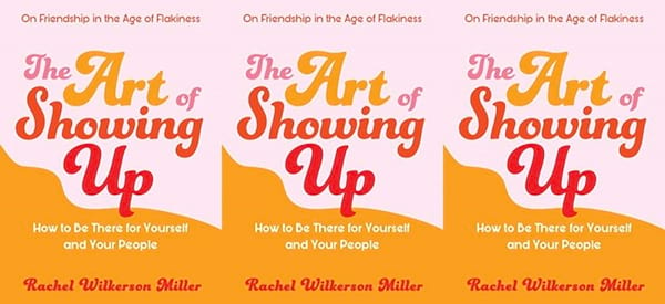cover of The Art of Showing Up by Rachel Wilkerson Miller