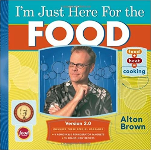 books, image of alton brown's book i'm just here for the food