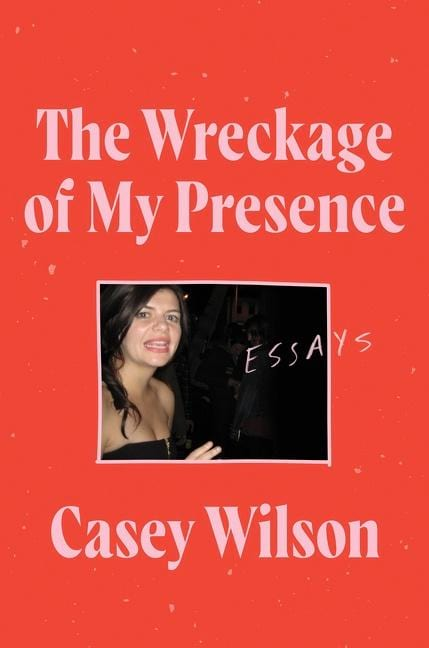 books, casey wilson, the wreckage of my presence