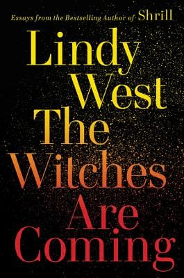 books, lindy west, the witches are coming
